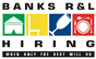 Banks R&L Hiring